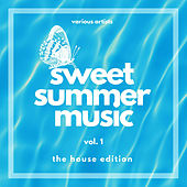 Sweet Summer Music (The House Edition), Vol. 1 de Various Artists