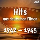 Hits aus deutschen Filmen 1942 - 1945 de Various Artists