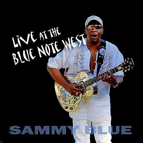 Live At The Blue Note West by Sammy Blue