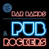 Bar Bands & Pub Rockers by Various Artists