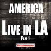 Live In LA Part 1 (Live) by America