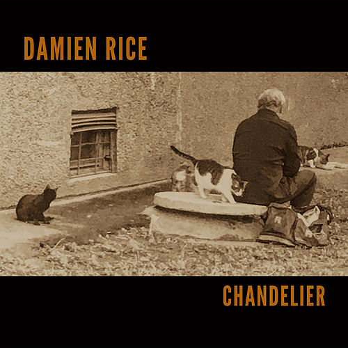 Chandelier by Damien Rice