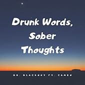Drunk Words, Sober Thoughts (feat. Cameo) by Dr. Blackout