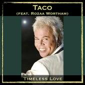 Timeless Love (feat. Rozaa Wortham) by Taco