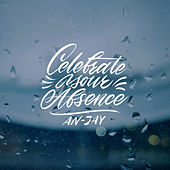 Celebrate Your Absence by Anjay