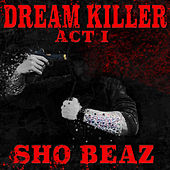 Dream Killer: Act I de Sho Beaz