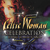 Celebration: 15 Years of Music & Magic by Celtic Woman