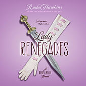 Lady Renegade - Rebel Belle, Book 3 (Unabridged) by Rachel Hawkins