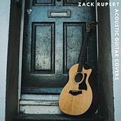 Acoustic Guitar Covers by Zack Rupert