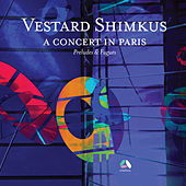 Preludes and Fugues (A Concert in Paris) de Vestard Shimkus