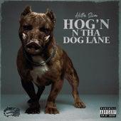 Hog'n N Tha Dog Lane by Hitta Slim