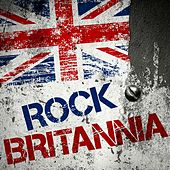Rock Britannia von Various Artists