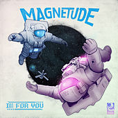 I'm For You by Magnetude