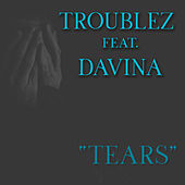 Tears (feat. Davina) by Troublez