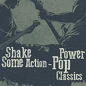 Shake Some Action - Power Pop Classics by Various Artists