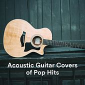 Acoustic Guitar Covers of Pop Hits by Various Artists