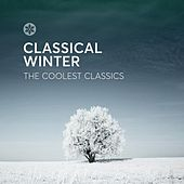 Classical Winter: The Coolest Classics by Various Composers