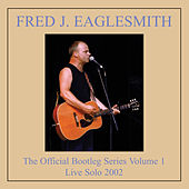 The Official Bootleg Series Volume One by Fred Eaglesmith