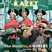 Kazet (Feat. DJ Tira) by Mahotella Queens