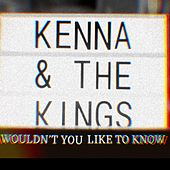 Wouldn't You Like to Know? de Kenna