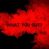 What You Got? by Otherwise