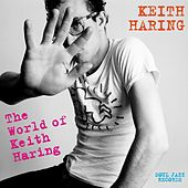 Soul Jazz Records presents KEITH HARING: The World Of Keith Haring de Various Artists
