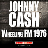 Wheeling FM 1976 (Live) de Johnny Cash