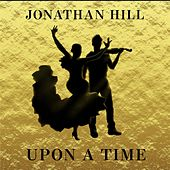 Upon a Time von Jonathan Hill