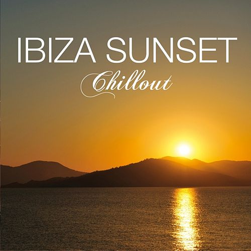 Ibiza Sunset Chillout by Various Artists