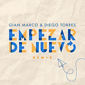 Empezar de Nuevo (Remix) by Gian Marco