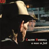 A Man In Full (The Best of Calvin Russell) de Calvin Russell
