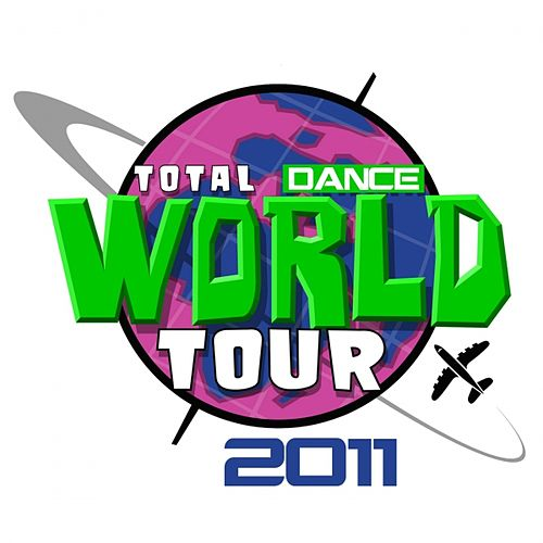 Total Dance World Tour 2011 by Various Artists