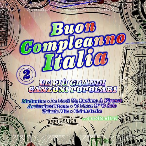 Buon compleanno Italia (Le più grandi canzoni popolari) by Various Artists