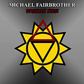 Passion Fire by Michael Fairbrother