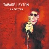 La Factoria by Tabare Leyton