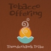 Tobacco Offering von Thunderhawk Tribe