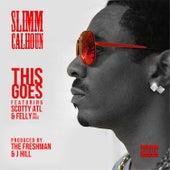 This Goes (feat. ScottyAtl & FellyTheVoice) von Slimm Calhoun