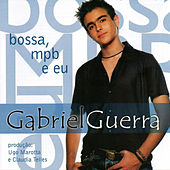 Bossa, Mpb e Eu de Gabriel Guerra