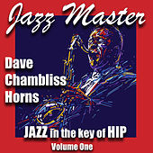 Jazz in the Key of Hip Vol 1 by Dave Chambliss Horns