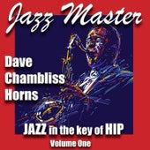 Jazz in the Key of Hip Vol 1 von Dave Chambliss Horns