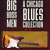 Big Boss Men: a Chicago Blues Collection by Various Artists