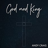 God and King by Andy Craig