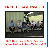 The Official Bootleg Series Volume Two by Fred Eaglesmith