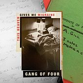 This Heaven Gives Me Migraine by Gang Of Four