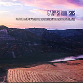Native American Flute Songs from the Northern Plains by Gary Stroutsos