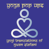 Yogi Translations of Gwen Stefani van Yoga Pop Ups
