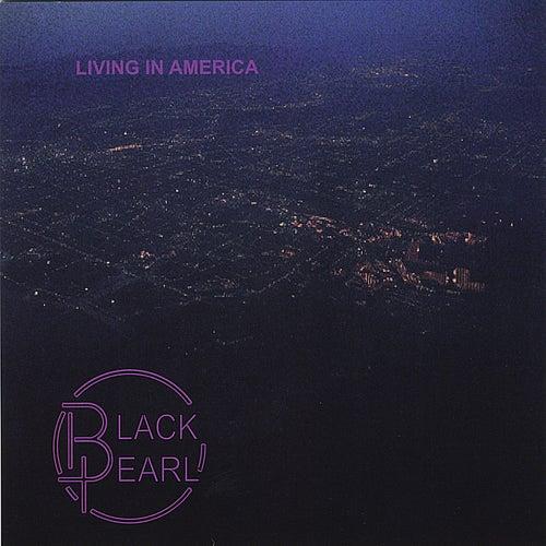 Living In America by Black Pearl