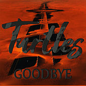 Goodbye by The Turtles