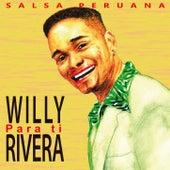 Para Tí. Salsa Peruana de Willy Rivera