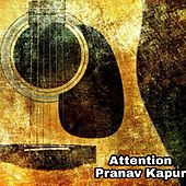 Attention (Acoustic Version) di Pranav Kapur